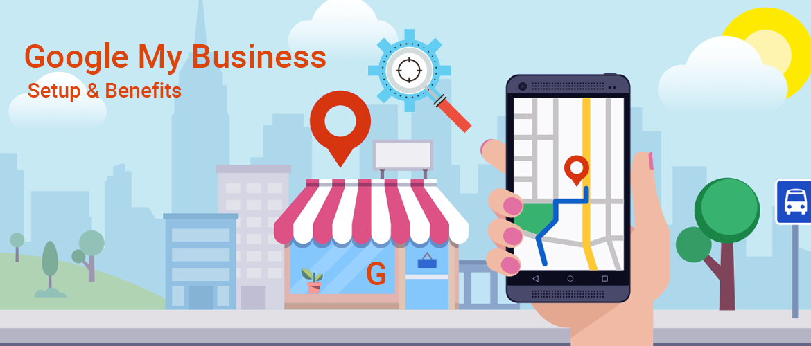 Google My Business Setup & Benefits For Local Businesses
