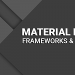 Top 7 Material Design Frameworks and Libraries