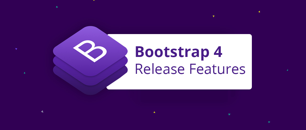 New Features of Bootstrap 4 Web Development Framework