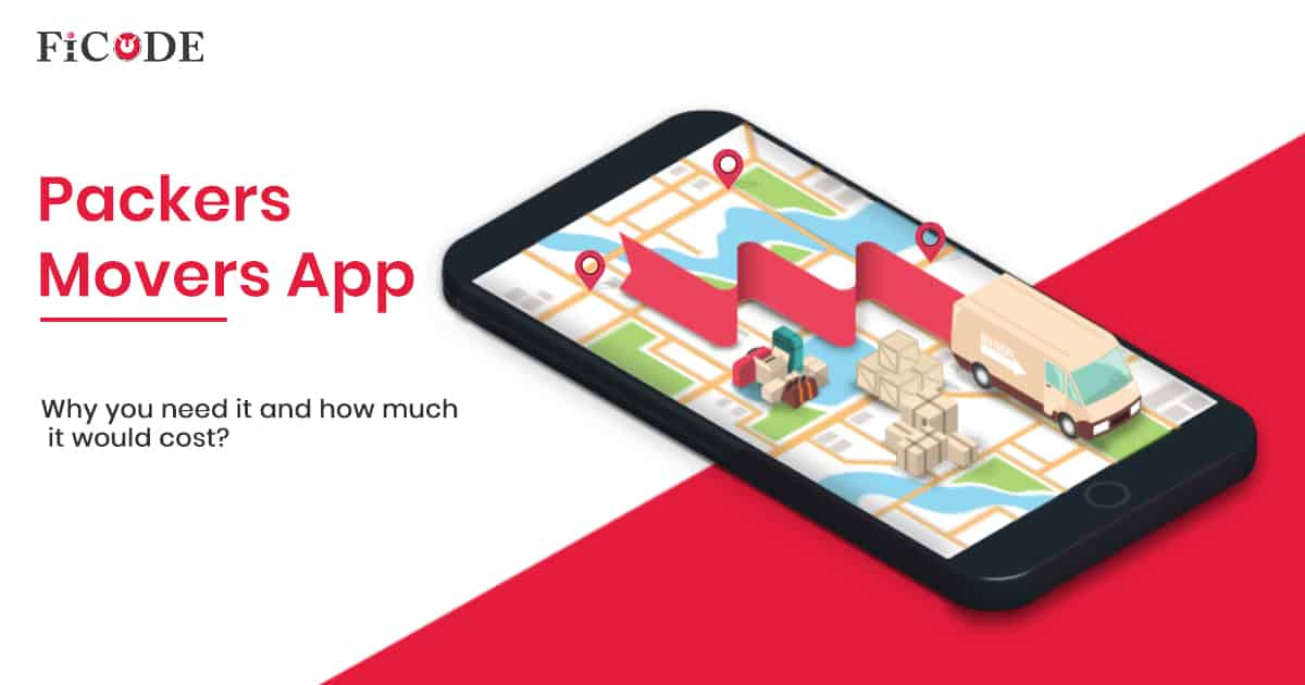 Understanding Development Cost Of Packers Movers App And Why You Need It?