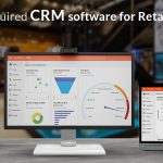 Why You Need CRM Software For Retail Industries