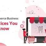 SEO For eCommerce Business - Best Practices You Need To Know
