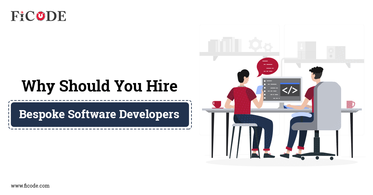 Why Should You Hire Bespoke Software Developers